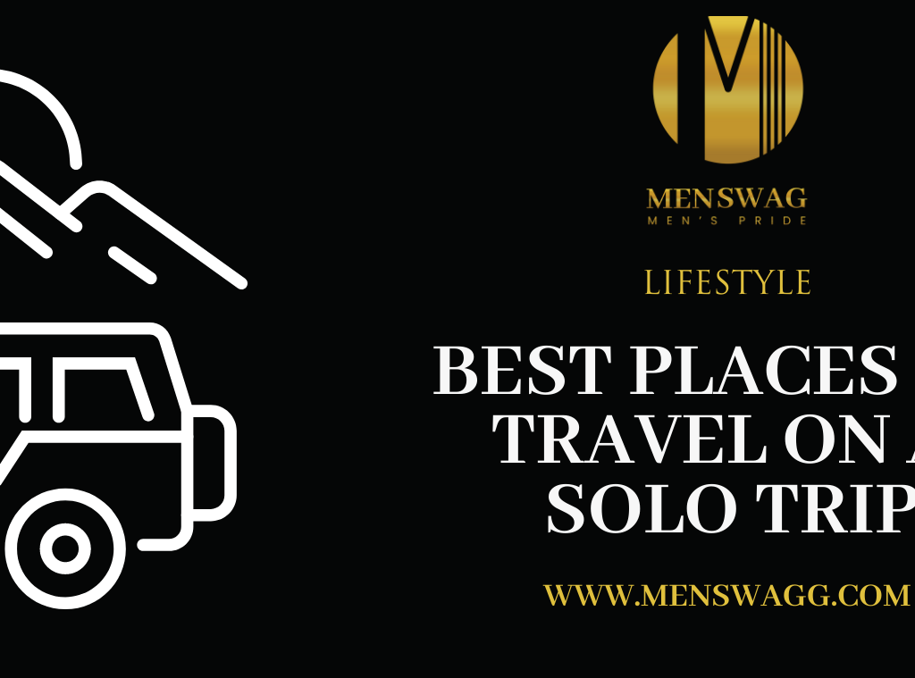 BEST PLACES TO TRAVEL ON A SOLO TRIP