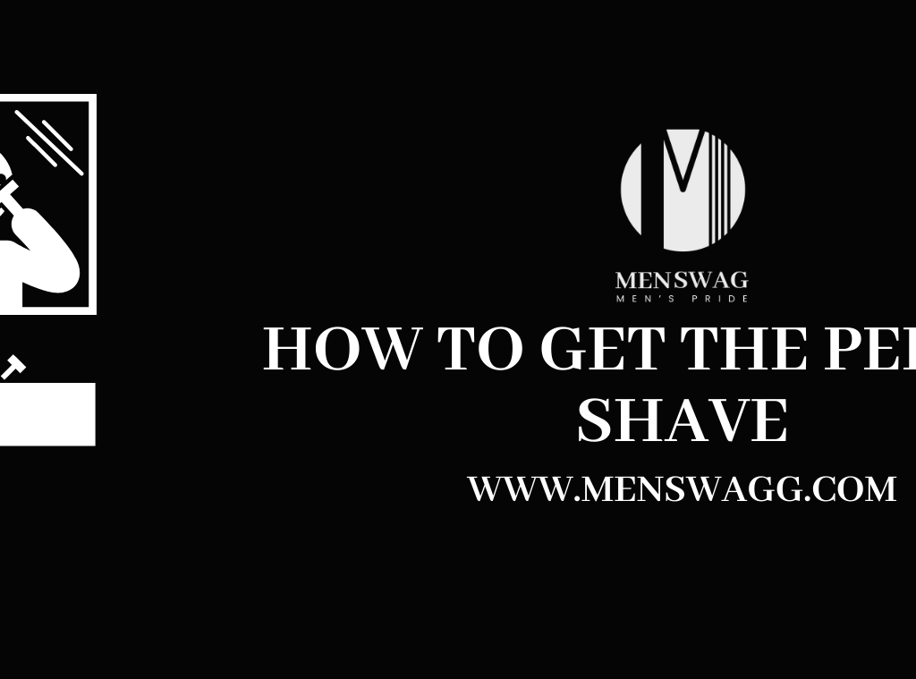 HOW TO SHAVE PERFECTLY