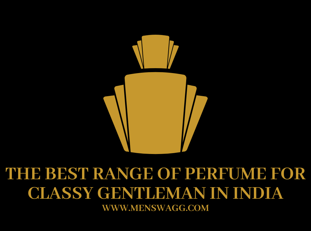 THE BEST RANGE OF PERFUMES FOR THE GENTLEMAN